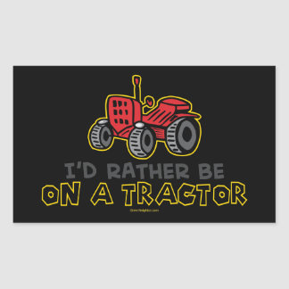 Rather Be On A Tractor Rectangular Sticker