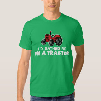 Rather Be On A Tractor Shirt