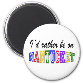 Rather be on Nantucket 2 Inch Round Magnet