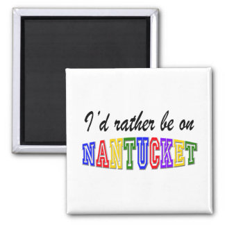 Rather be on Nantucket 2 Inch Square Magnet