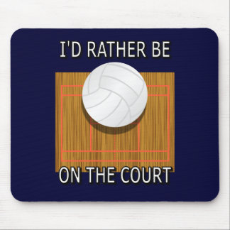 Rather Be on the Court (Volleyball) Mouse Pad