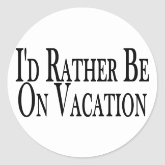 Rather Be On Vacation Classic Round Sticker
