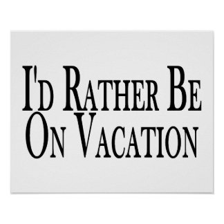 Rather Be On Vacation Print