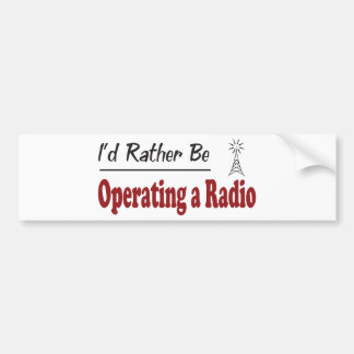 Rather Be Operating a Radio Car Bumper Sticker
