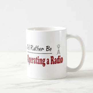 Rather Be Operating a Radio Classic White Coffee Mug