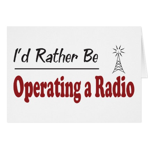 Rather Be Operating a Radio Greeting Card