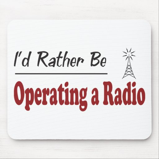 Rather Be Operating a Radio Mouse Pad