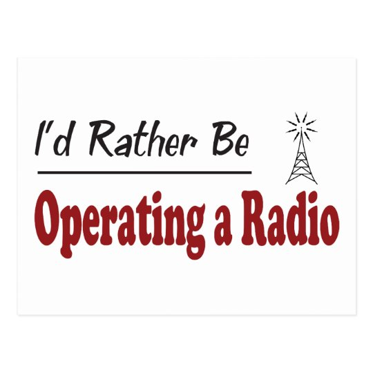 Rather Be Operating a Radio Postcard
