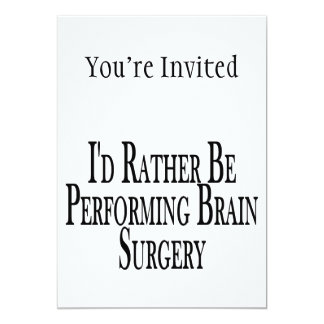 Rather Be Performing Brain Surgery Card