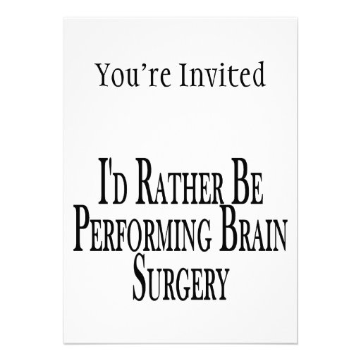 Rather Be Performing Brain Surgery Cards