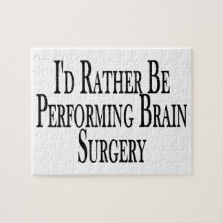 Rather Be Performing Brain Surgery Jigsaw Puzzle