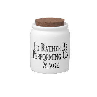 Rather Be Performing On Stage Candy Dishes