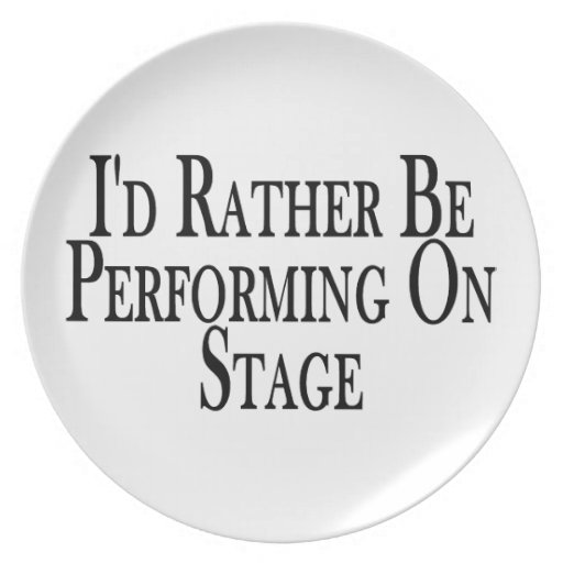 Rather Be Performing On Stage Melamine Plate