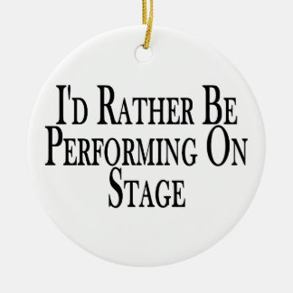 Rather Be Performing On Stage Christmas Ornament