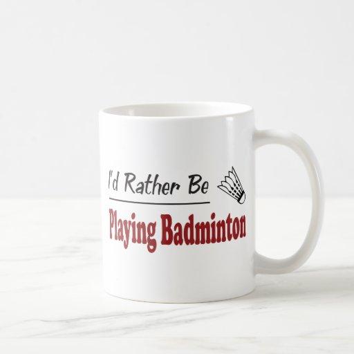 Rather Be Playing Badminton Mug