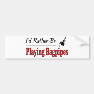 Rather Be Playing Bagpipes Bumper Sticker