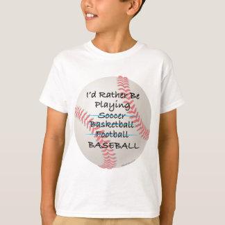 Rather Be Playing Baseball T-Shirt