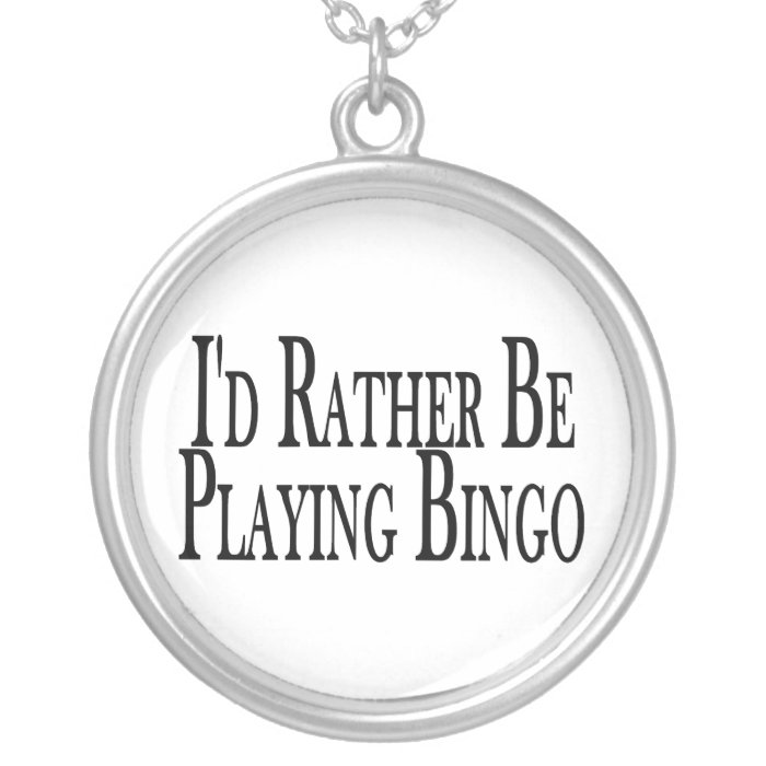 rather Be Playing Bingo Silver Plated Necklace