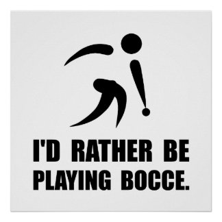 Rather Be Playing Bocce Poster