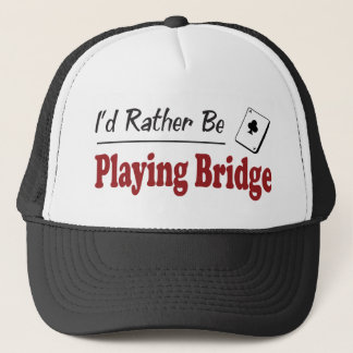 Rather Be Playing Bridge Trucker Hat