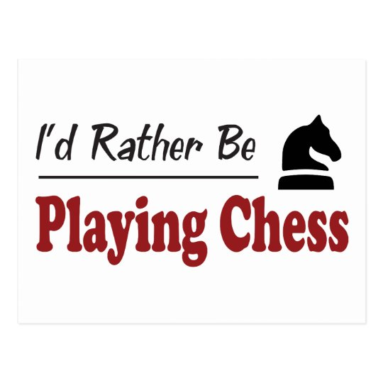 Rather Be Playing Chess Postcard