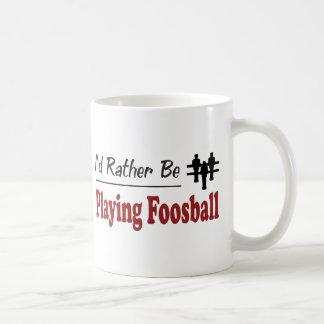 Rather Be Playing Foosball Coffee Mug
