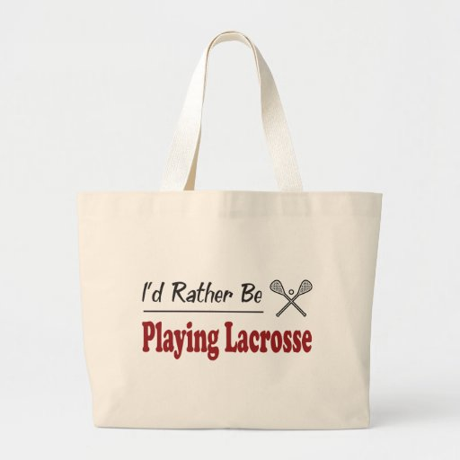 Rather Be Playing Lacrosse Canvas Bag