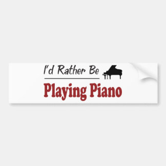 Rather Be Playing Piano Bumper Sticker
