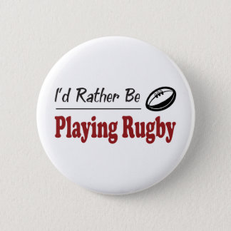 Rather Be Playing Rugby Pinback Button