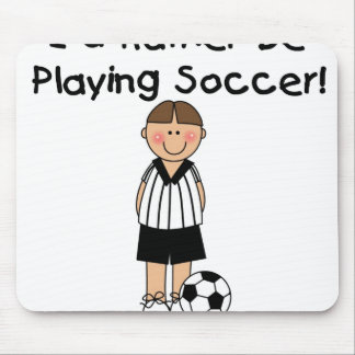 Rather Be Playing Soccer Mouse Mats