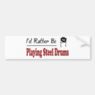 Rather Be Playing Steel Drums Bumper Stickers