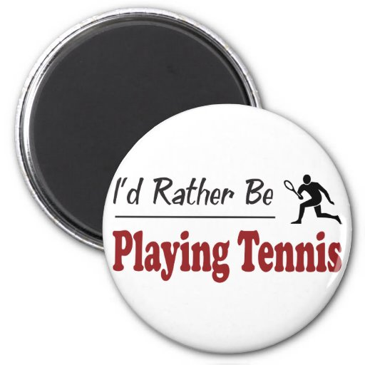 Rather Be Playing Tennis 2 Inch Round Magnet