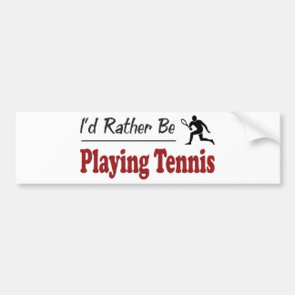 Rather Be Playing Tennis Bumper Sticker