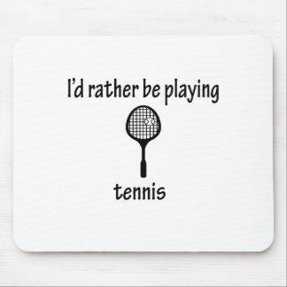 Rather Be Playing Tennis Mouse Pad