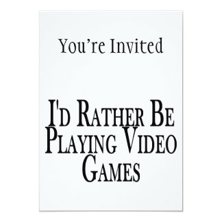Rather Be Playing Video Games 5x7 Paper Invitation Card