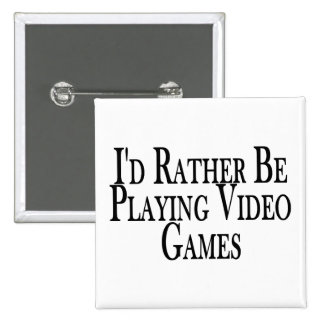 Rather Be Playing Video Games Button