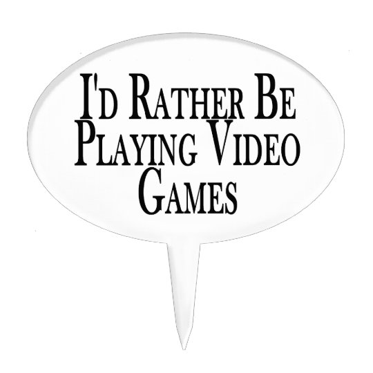Rather Be Playing Video Games Cake Topper
