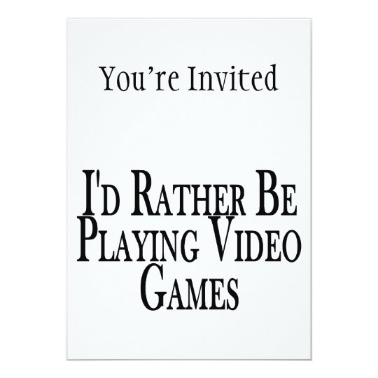 Rather Be Playing Video Games Card