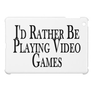 Rather Be Playing Video Games Case For The iPad Mini