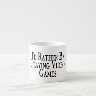 Rather Be Playing Video Games Espresso Cup