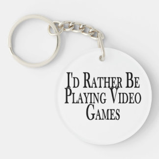 Rather Be Playing Video Games Acrylic Key Chains
