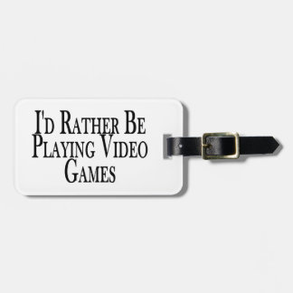 Rather Be Playing Video Games Luggage Tags