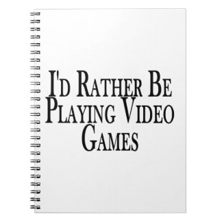 Rather Be Playing Video Games Notebook