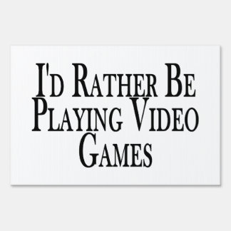 Rather Be Playing Video Games Sign