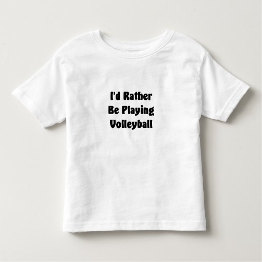 Rather Be Playing Volleyball T Shirt