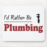 Rather Be Plumbing Mouse Mats