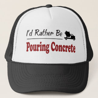 Rather Be Pouring Concrete Trucker Hat