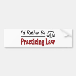Rather Be Practicing Law Bumper Sticker