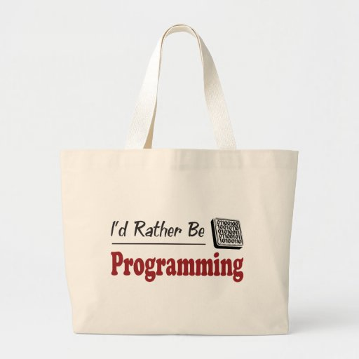 Rather Be Programming Tote Bags