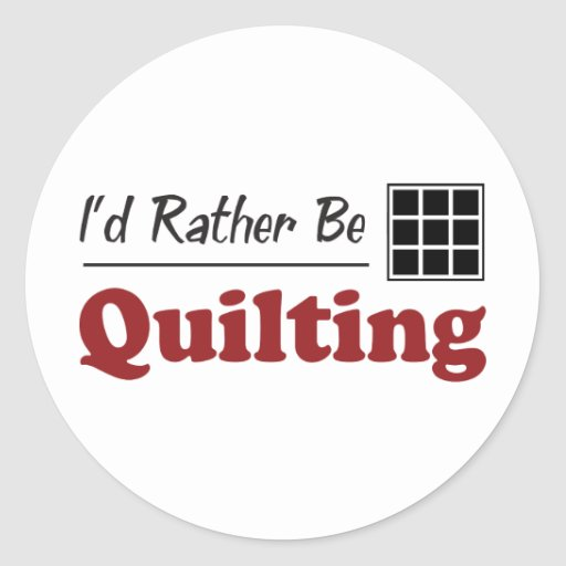 Rather Be Quilting Classic Round Sticker